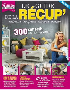 ADN - Le Guide de la récup' : customiser, transformer, détourner, restaurer