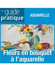 Fleurs en bouquet à l'aquarelle - Guide Pratique Numérique
