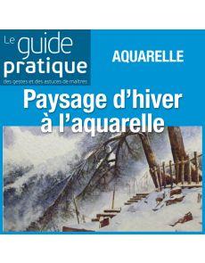 Paysage d'hiver à l'aquarelle - Guide Pratique Numérique