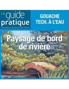 Paysage de bord de rivière à la gouache - Guide Pratique Numérique