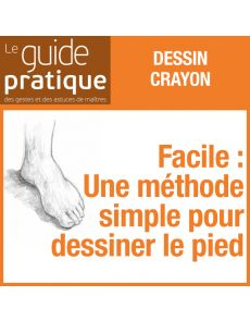 Facile : une méthode simple pour dessiner le pied - Guide Pratique Numérique