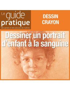 Dessiner un portrait d'enfant, sanguine - Guide Pratique Numérique
