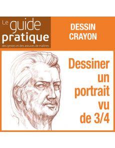 Dessiner un portrait vu de 3/4 : les repères d'un visage, crayons - Guide Pratique Numérique