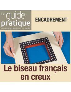 Encadrement : le biseau français en creux - Guide Pratique Numérique