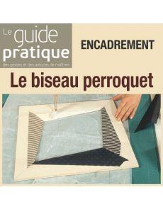 Encadrement : le biseau perroquet - Guide Pratique Numérique