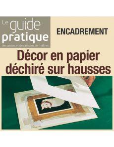 Encadrement à décor en papier déchiré sur hausses - Guide Pratique Numérique