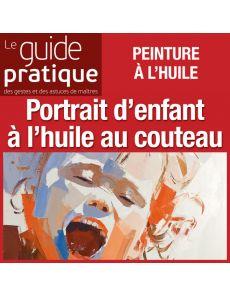 Portrait d'enfant, huile au couteau - Guide Pratique Numérique