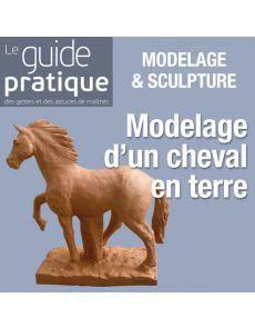 Modelage d'un cheval en terre - Guide Pratique Numérique