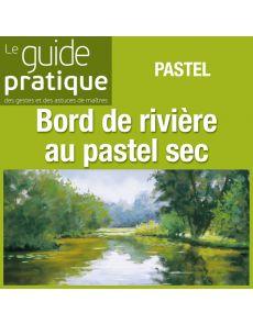 Paysage de bord de rivière au pastel sec - Guide Pratique Numérique