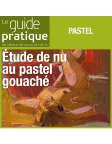 Etude de nu au pastel gouaché - Guide Pratique Numérique