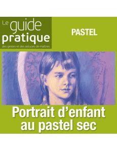 Portrait d'enfant au pastel sec - Guide Pratique Numérique