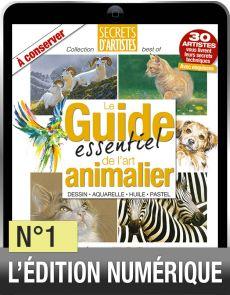 TÉLÉCHARGEMENT - Secrets d'artistes n°1 - Le guide essentiel de l'art animalier