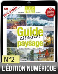 TÉLÉCHARGEMENT - Secrets d'artistes n°2 - Le guide essentiel du paysage