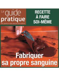 Fabriquer sa propre sanguine - Guide Pratique Numérique