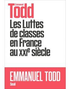 Les luttes des classes en France au XXIe siècle - Emmanuel Todd