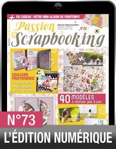 TÉLÉCHARGEMENT : Passion Scrapbooking 73 en version numérique
