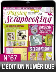 TÉLÉCHARGEMENT : Passion Scrapbooking 67 en version numérique
