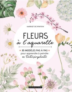 Fleurs à l'aquarelle - Harriet de Winton