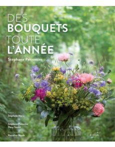 Des bouquets toute l'année - Stéphane Pennetier, Dany Sautot
