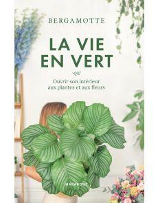 La vie en vert avec Bergamotte - Marie-Laure Bayle, Olivier Villepreux, Chloé Kobuta, Claire Vergier