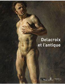 Delacroix et l'antique - sous la direction de Dominique de Font-Réaulx