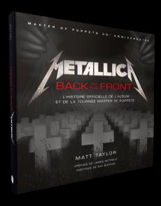 Metallica, back to the front - L'histoire officielle de l'album et de la tournée Master of puppets - Matt Taylor