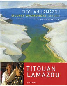Titouan Lamazou - Oeuvres vagabondes 1965-2015