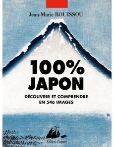 100% Japon - Découvrir et comprendre en 546 images - Jean-Marie Bouissou