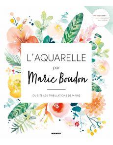 L'aquarelle par Marie Boudon
