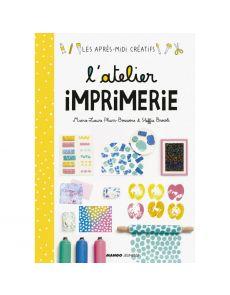 Les après-midi créatifs : l'atelier imprimerie - Marie-Laure Pham-Bouwens, Steffie Brocoli