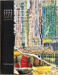 Hong-Kong five senses Nouvelle Edition - Caroline Bouquet