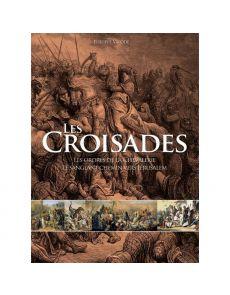 Les croisades - Les ordres de la chevalerie et le sanglant chemin vers Jérusalem - Philippe Valode