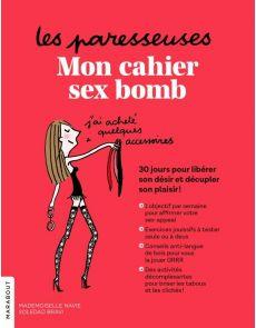Les Paresseuses : mon cahier sex bomb - Mademoiselle Navie, Soledad Brav
