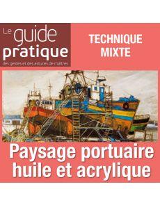 Paysage portuaire, huile et acrylique - Guide Pratique Numérique