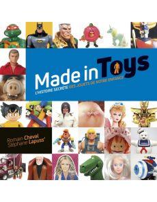 Made in Toys - L'histoire secrète des jouets de notre enfance - Romain Cheval, Lapuss'