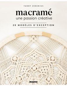 Macramé, une passion créative - 20 modèles d'exception - Fanny Zedenius