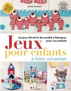 Jeux pour enfants à faire soi-même - Nadia Michot
