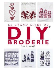 Le grand livre du DIY broderie - Anne Sohier-Fournel, Agnès Delage-Calvet
