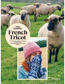 French tricot - 11 portraits et 10 modèles de pulls et accessoires à tricoter - Alice Hammer