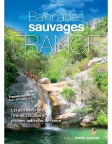 Baignades sauvages en France - Nouvelle Edition - Daniel Start