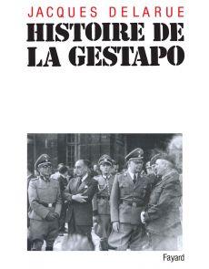Histoire de la Gestapo - Jacques Delarue