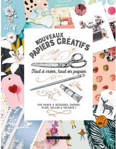 Nouveaux papiers créatifs - Tout à créer, tout en papier. - Isabelle Jeuge-Maynart, Ghislaine Stora