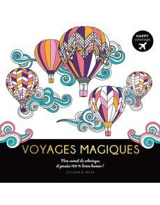 Voyages magiques - Mon carnet de coloriages et pensées bonne humeur !