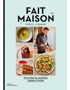 Fait maison Tome 4 - 45 recettes du quotidien rapides & faciles - Cyril Lignac