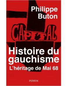 Histoire du gauchisme - L'héritage de Mai 68 - Philippe Buton
