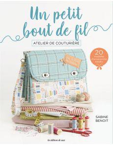 Un petit bout de fil - Atelier de couturière - Sabine Benoit