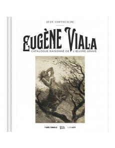 Eugène Viala - Catalogue raisonné de l'oeuvre gravé - Jean Costecalde