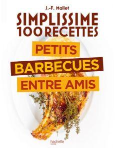 Simplissime 100 recettes : Barbecue entre amis - Jean-François Mallet