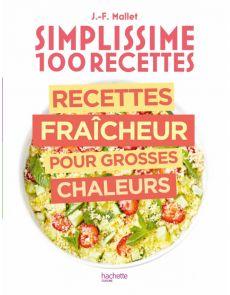 Simplissime 100 recettes : Recettes fraîcheur pour grosses chaleurs - Jean-François Mallet