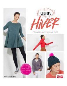 Couture Hiver - 20 modèles pour ne pas avoir froid ! - Thierry Lamarre